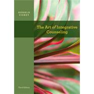 The Art of Integrative Counseling by Corey, Gerald, 9780840028631