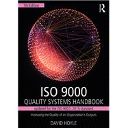 ISO 9000 Quality Systems Handbook-updated for the ISO 9001: 2015 standard: Increasing the Quality of an OrganizationÆs Outputs by Hoyle; David, 9781138188631