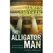 The Alligator Man by Sheehan, James, 9781455508631