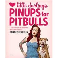 Little Darling's Pinups for Pitbulls by Franklin, Deirdre, 9781468308631