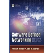 Software Defined Networking: Design and Deployment by Morreale; Patricia A., 9781482238631