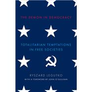 The Demon in Democracy by Legutko, Ryszard; Adelson, Teresa, 9781594038631