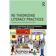 Re-theorizing Literacy Practices: Complex Social and Cultural Contexts by Bloome; David, 9780815368632