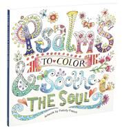 Psalms to Color and Soothe the Soul by French, Felicity, 9781626868632