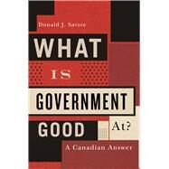 What Is Government Good At? by Savoie, Donald J., 9780773548633