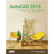 AutoCAD 2015 for the Interior Designer: Autocad for MAC and PC by Muccio, Dean, 9781585038633