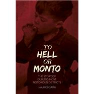 To Hell or Monto by Curtis, Maurice, 9781845888633