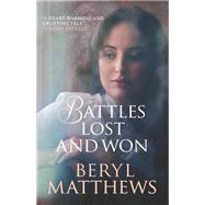 Battles Lost and Won by Matthews, Beryl, 9780749018634