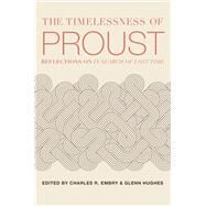The Timelessness of Proust by Embry, Charles R.; Hughes, Glenn, 9781587318634