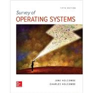 Survey of Operating Systems, 5e by Jane Holcombe, 9781259618635
