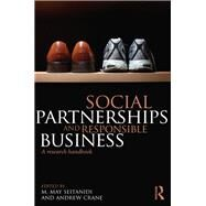 Social Partnerships and Responsible Business: A Research Handbook by Seitanidi; May, 9780415678636