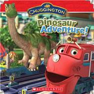 Chuggington: Dinosaur Adventure! by Scholastic, 9780545368636