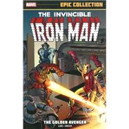 Iron Man Epic Collection by Lee, Stan; Bernstein, Robert; Rico, Don; Lieber, Larry; Hartley, Al, 9780785188636