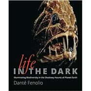 Life in the Dark by Fenolio, Danté, 9781421418636