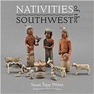 Nativities of the Southwest by Weber, Susan Topp; dePaola, Tomie, 9781423638636
