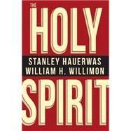 The Holy Spirit by Hauerwas, Stanley; Willimon, William H., 9781426778636