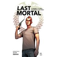 The Last Mortal by Mahoney, John; Sablik, Filip; Nachlik, Thomas, 9781608868636