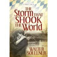 The Storm That Shook the World by Soellner, Walter, 9781630478636