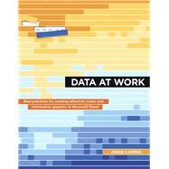 Data at Work Best practices for creating effective charts and information graphics in Microsoft Excel by Camões, Jorge, 9780134268637