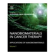 Nanobiomaterials in Cancer Therapy by Grumezescu, Alexandru Mihai, 9780323428637