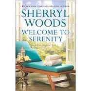 Welcome to Serenity by Woods, Sherryl, 9780778318637