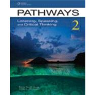 Pathways 2: Listening, Speaking, & Critical Thinking by Chase, Rebecca Tarver; Johannsen, Kristin L., 9781111398637