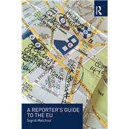 A Reporter's Guide to the EU by Melchior; Sigrid, 9781138678637