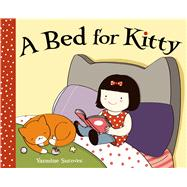 A Bed for Kitty by Surovec, Yasmine; Surovec, Yasmine, 9781596438637