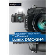 The Panasonic Lumix DMC-GH4 by Matsumoto, Brian; Roullard, Carol F., 9781937538637