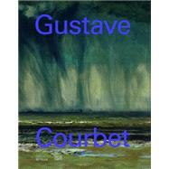 Gustave Courbet by Courbet, Gustave (CON); K�ster, Ulf; Gu'gan, St'phane; Hilaire, Michel, 9783775738637
