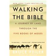 Walking The Bible: A Journey By Land Through The Five Books Of Moses by Feiler, Bruce, 9780060838638