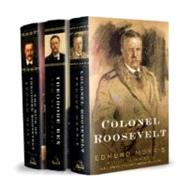 The Rise of Theodore Roosevelt/ Theodore Rex/ Colonel Roosevelt by Morris, Edmund, 9780812958638