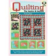 Quilting the basics and Beyond : The Complete Guide to Successful Quilting Techniques with Learn-to-Quilt DVD by Simon, Jeri, 9780982558638