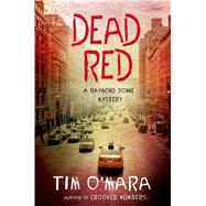 Dead Red by O'Mara, Tim, 9781250058638