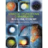 Strategic Organizational Communication : In a Global Economy by Conrad, Charles R.; Poole, Marshall Scott, 9781444338638