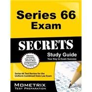 Series 66 Exam Secrets Study Guide : Series 66 Test Review for the Uniform Combined State Law Exam by Series 66 Exam Secrets, 9781610728638