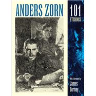 Anders Zorn, 101 Etchings by Zorn, Anders; Gurney, James, 9780486828640