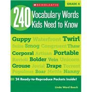 240 Vocabulary Words Kids Need to Know: Grade 4 24 Ready-to-Reproduce Packets Inside! by Beech, Linda, 9780545468640