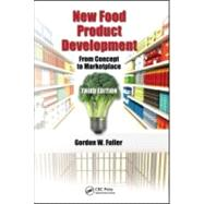 New Food Product Development: From Concept to Marketplace, Third Edition by Fuller; Gordon W., 9781439818640