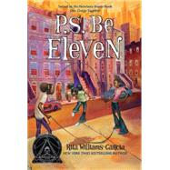 P.s. Be Eleven by Williams-Garcia, Rita, 9780061938641