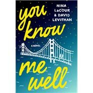 You Know Me Well A Novel by Levithan, David; Lacour, Nina, 9781250098641