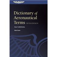Dictionary of Aeronautical Terms Over 11,000 Entries by Crane, Dale, 9781560278641