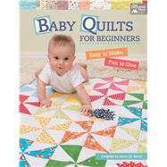 Baby Quilts for Beginners by Burns, Karen M., 9781604688641