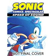 Sonic Comics Spectacular: Speed of Sound by SONIC SCRIBES, 9781627388641