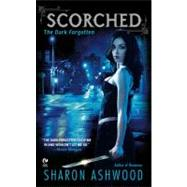 Scorched The Dark Forgotten by Ashwood, Sharon, 9780451228642