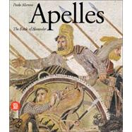 Apelles : The Alexander Mosaic by MORENO, PAOLO, 9788881188642