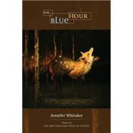 The Blue Hour by Whitaker, Jennifer, 9780299308643