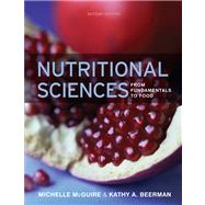 Nutritional Sciences From Fundamentals to Food (with Table of Food Composition Booklet) by McGuire, Michelle; Beerman, Kathy A., 9780324598643
