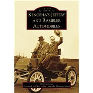 Kenosha's Jeffery & Rambler Automobiles by Foster, Patrick; Allen, Chris; Kenosha History Center, 9781467128643