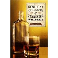 Kentucky Bourbon & Tennessee Whiskey by Stewart-Howard, Stephanie, 9781493008643